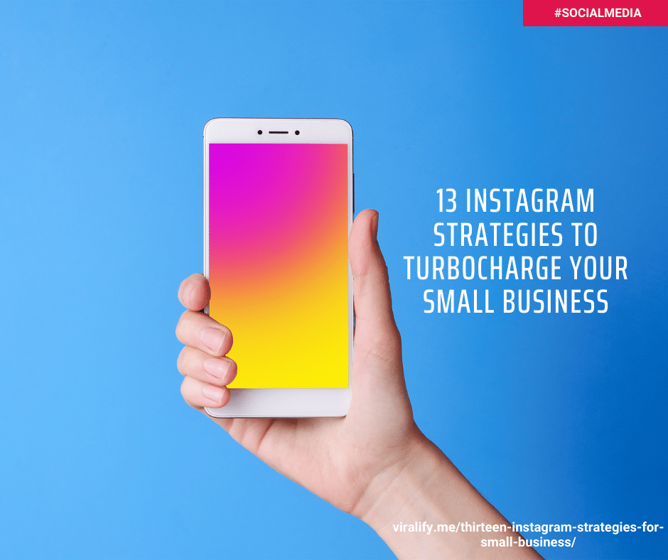 You are currently viewing Thirteen Instagram strategies to turbocharge your small business