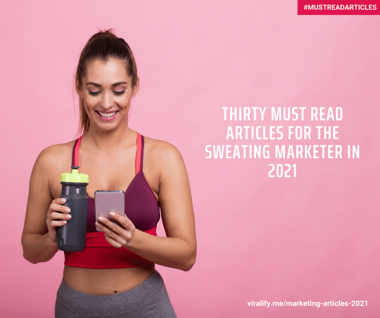 Read more about the article Thirty must read articles for the Sweating Marketer in 2021