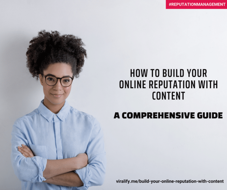 Read more about the article How to Build your Online Reputation with Content: A Comprehensive Guide