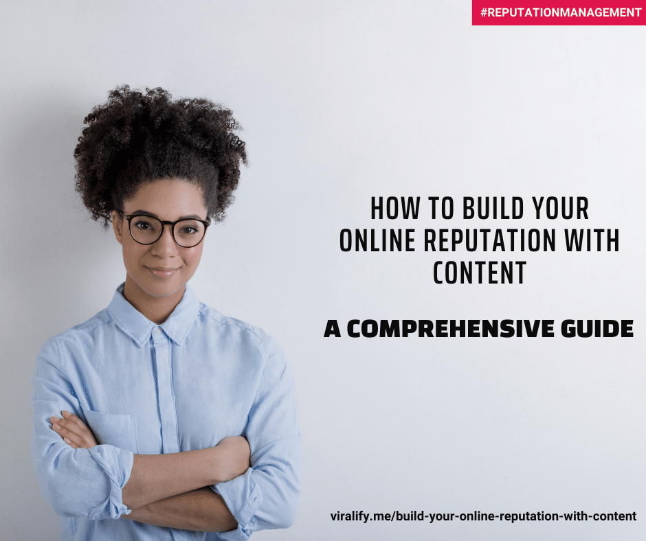 You are currently viewing How to Build your Online Reputation with Content: A Comprehensive Guide